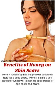 There are many benefits of honey for skin, including benefits on honey on skin scars. Honey will moisturize, exfoliates your skin, treat acne and pimples. It will give your skin glowing complexion.